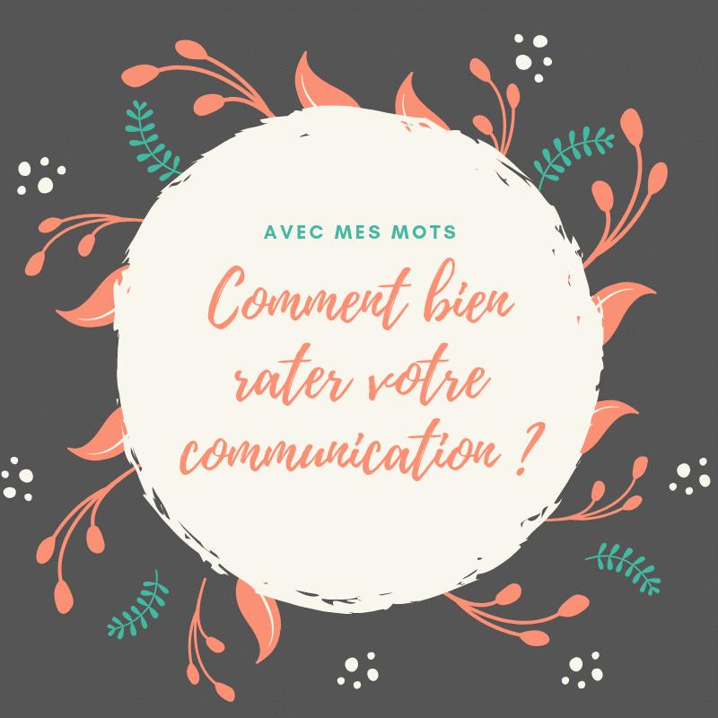 Comment rater votre communication ?