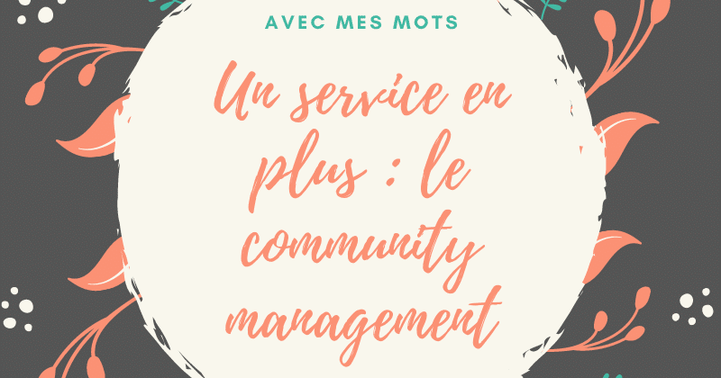 Pourquoi je fais aussi du community management