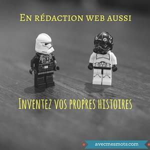 en rédaction web, inventez vos histoires